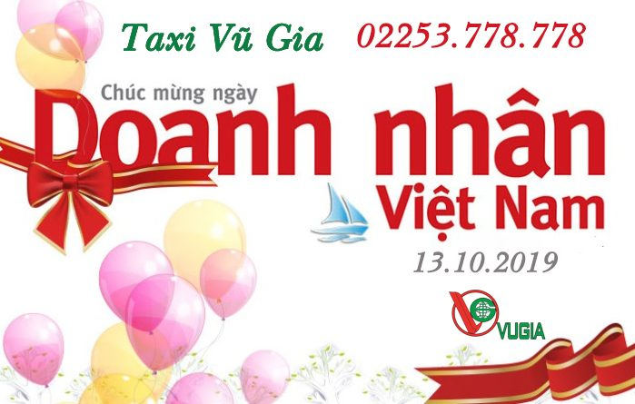 Taxi Vũ Gia Chúc Mừng Ngày Doanh Nhân Việt Nam 13/10/2019